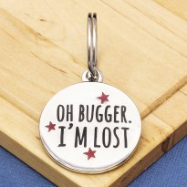 Oh Bugger I'm Lost Pet Tag
