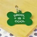 Drool is Cool Pet ID Tag
