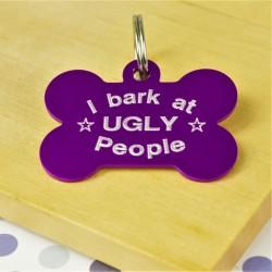 I Bark at Ugly People Pet Tag