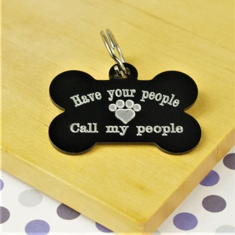 Have Your People Call My People Bone Pet Tag