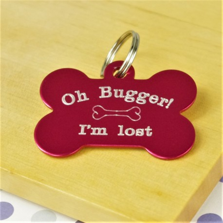 Oh Bugger I'm Lost Bone Pet ID Tag