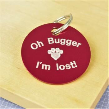 Oh Bugger I'm Lost Fun Pet Tag
