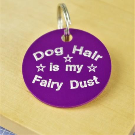 Dog Hair Is My Fairy Dust Pet Tag
