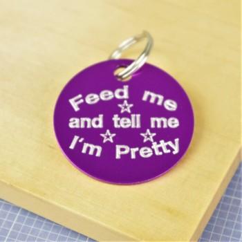 Feed Me and Tell Me im Pretty Pet Tag