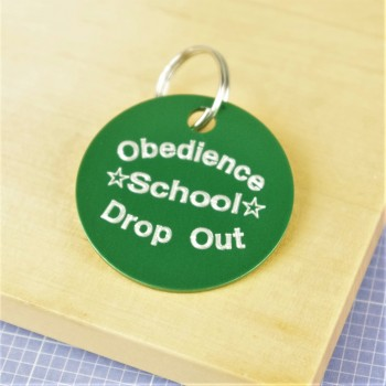 Obedience School Drop Out Pet ID Tag