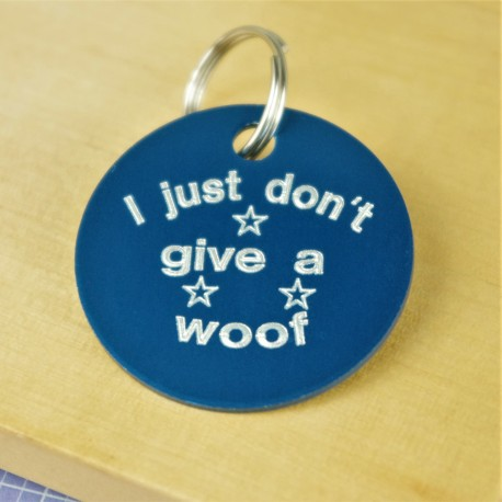 I Just Don't Give A Woof Pet ID Tag