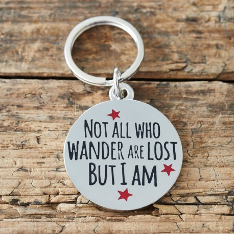 Not All Who Wander Are Lost But I Am Pet Tag